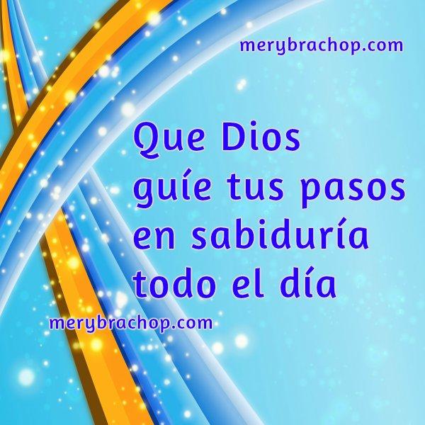 Mensaje cristiano, Buen Deseo en este Buen Día por Mery Bracho. Frases cortas de buenos días con imagen cristiana, saludo facebook.