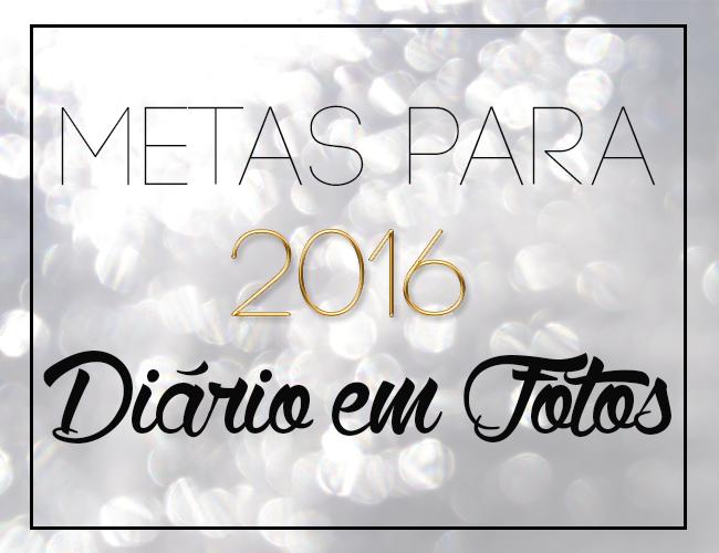 Metas do Blog para 2016 + Metas possíveis