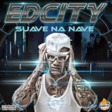 EdCity  Suave na Nave CD Estdio 2014 baixarcdsdemusicas Edcity   Suave Na Nave 2014