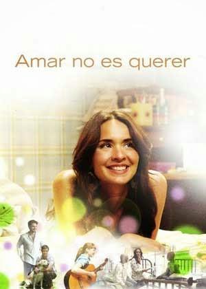 Amar no es querer (2011)