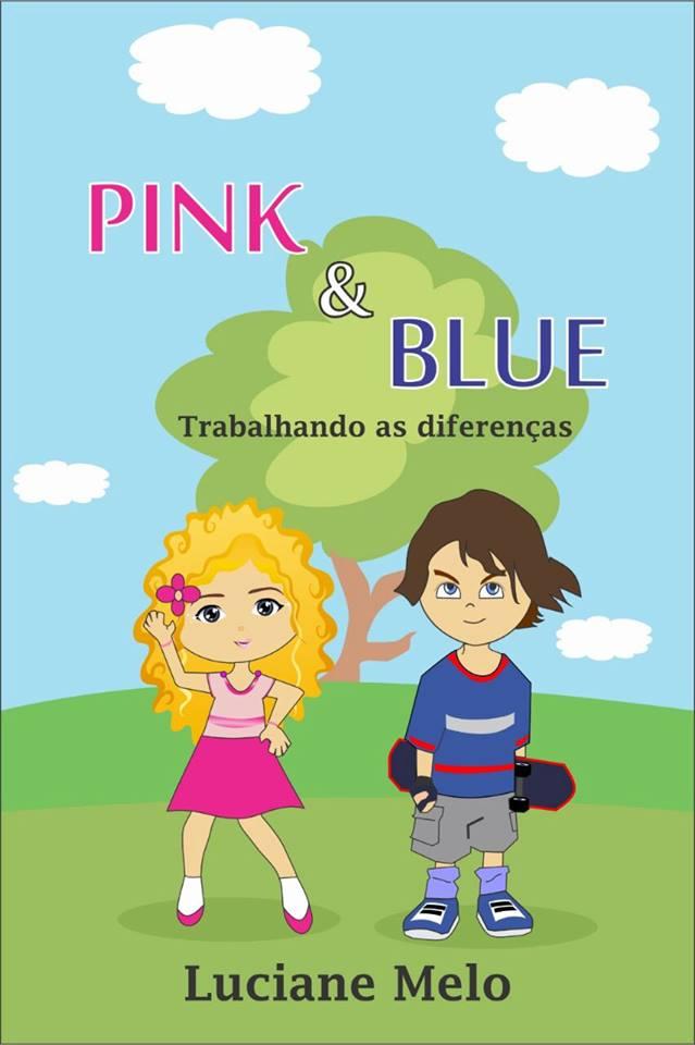 Pink & Blue - Trabalhando as diferenças
