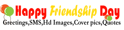 Friendship Day 2015 Messages , Greetings,Friendship Day E-Cards,Friendship Day SMS