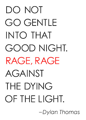 ... Writing, and Chasing the Dragon: Do Not Go Gentle Into That Good Night