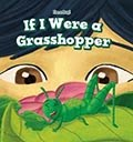 If I were a grasshopper