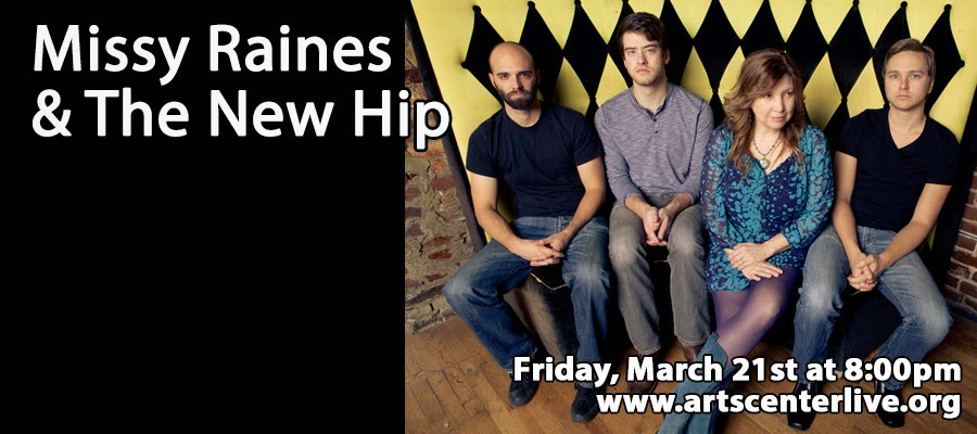 http://www.artscenterlive.org/events/missy-raines-new-hip/