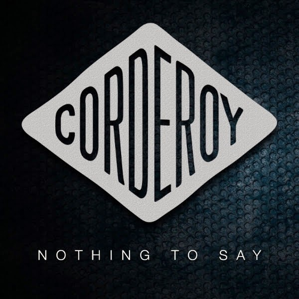 Corderoy - Nothing To Say