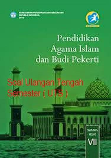 Soal Uts Pendidikan Agama Islam Pai Kelas 7 Kurikulum 2013 Berbagi Kurikulum 2013
