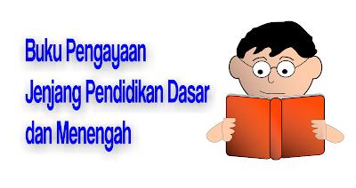 Buku Pengayaan Jenjang pendidikan Dasar dan Menengah