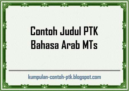 Contoh Judul PTK Bahasa Arab MTs