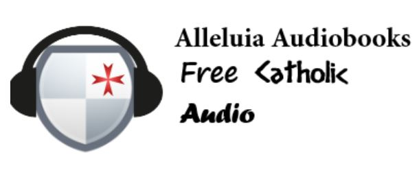 ALLELUIA AUDIO BOOKS - FREE CATHOLIC AUDIO