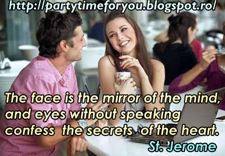 The face is the mirror of the mind, and eyes without speaking confess the secrets of the heart.