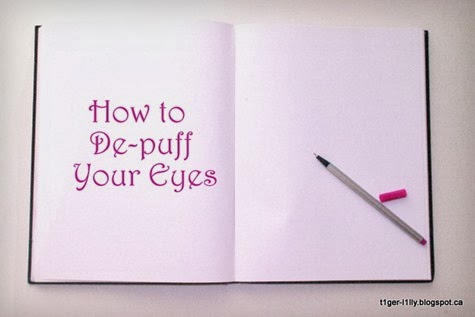 How to de-puff your eyes