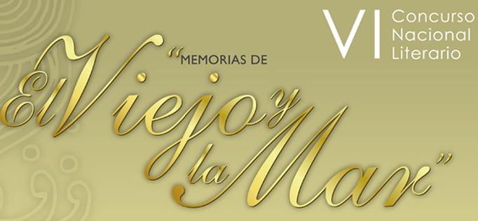VI Concurso Nacional Literario: Memorias de El Viejo y la Mar. 2014