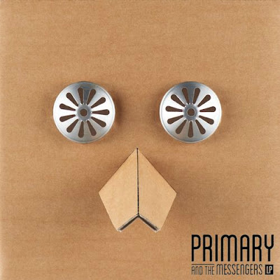 [Album] Primary – Primary And The Messengers LP (2012)