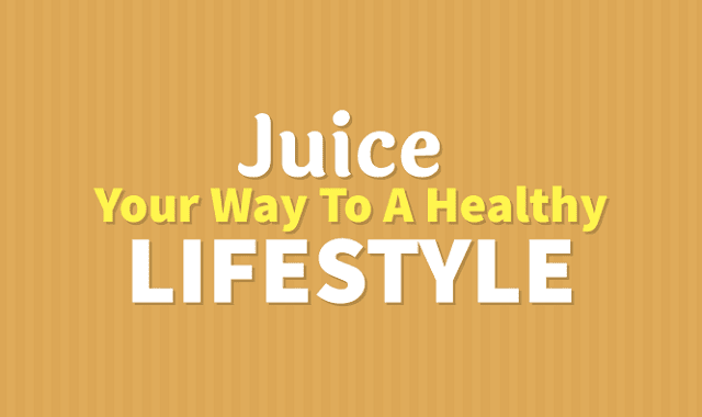 How to Juice Your Way to a Healthy Lifestyle