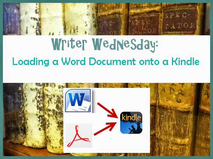 Writer Wednesday Loading a Word Document onto a Kindle