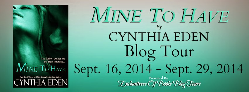 Spotlight: Mine To Have by Cynthia Eden  Series: Mine Series #5