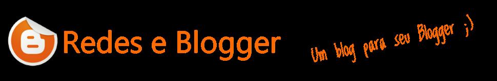 Redes e Blogger
