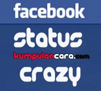 Status Fb Crazy | Unik | Aneh | Keren