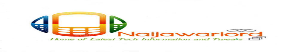 NaijaWarlord....  Home of the latest tech blog info and tricks