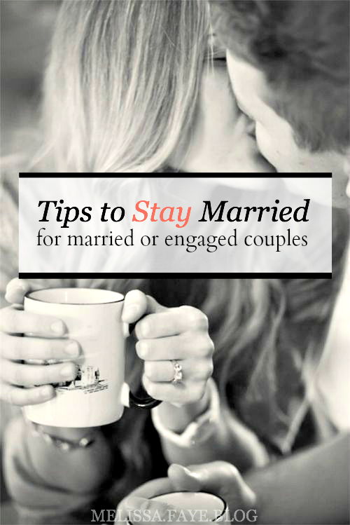 MELISSA FAYE BLOG Tips to Stay Married