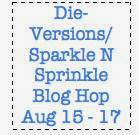 Die-Versions & Sparkle N Sprinkle!