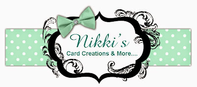 Nikki's Card Creations & More....