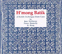 Lao book review - H'Mong Batik: A Textile Technique from Laos by Jane Mallinson, Nancy Donnelly and Ly Hang