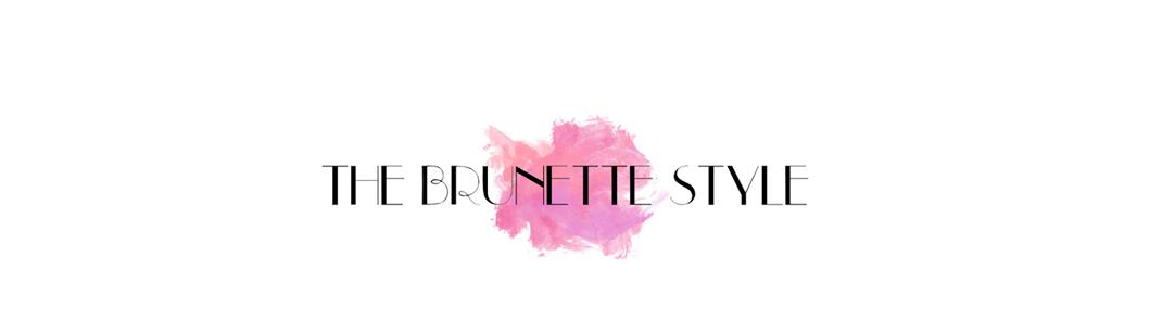 BRUNETTE STYLE