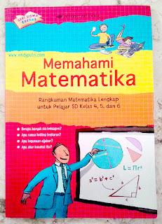 Review buku Memahami Matematika, Rangkuman Matematika Lengkap pelajar SD kelas 4, 5, dan 6.