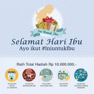 Info Kuis - Kuis #IniUntuk Ibu Berhadiah Voucher Senilai Jutaan rupiah