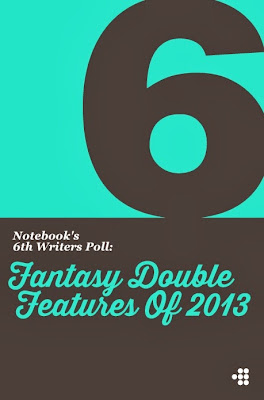 http://mubi.com/notebook/posts/notebooks-6th-writers-poll-fantasy-double-features-of-2013