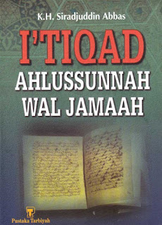 Itiqad Ahlussunnah Wal Jamaah - Sirajuddin Abbas