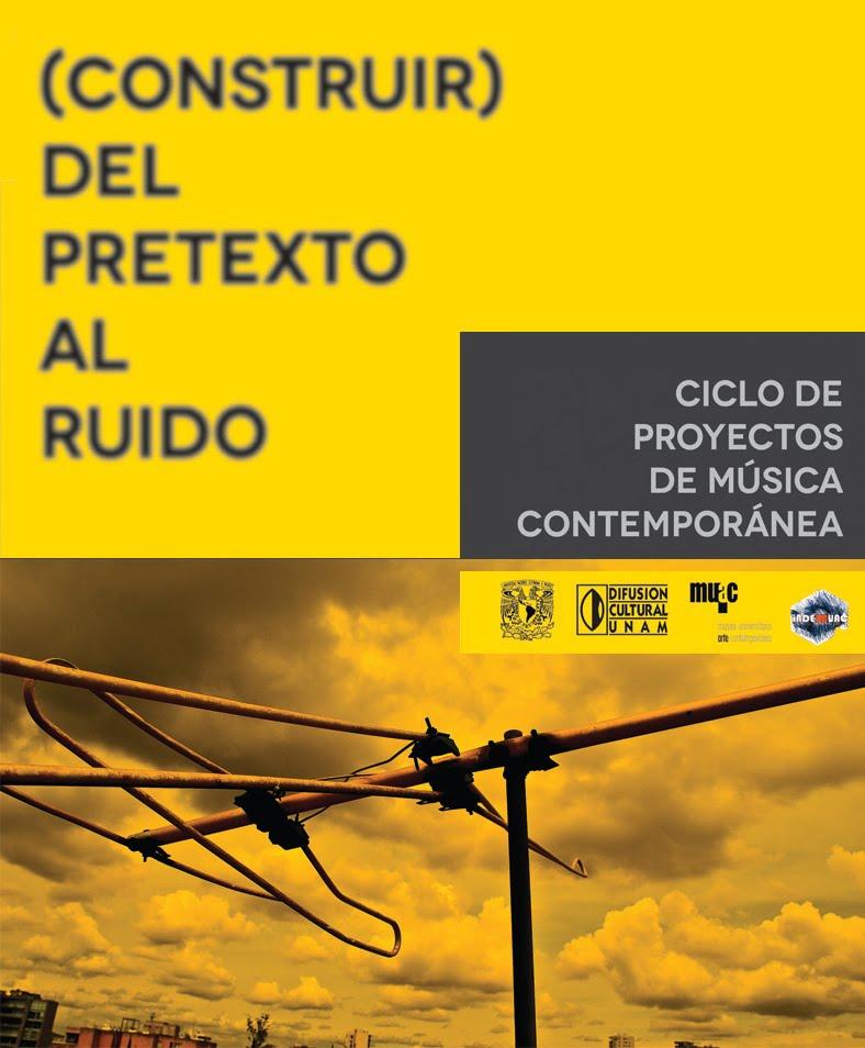 PROYECTOS MÚSICA CONTEMPORÁNEA MUAC 2012