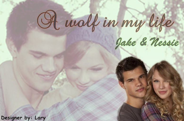 A wolf in my life ♥ Jake e Nessie
