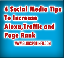 4 Pro Social Media Tips To Increase Alexa Traffic and Page Rank