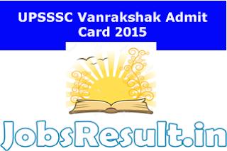 UPSSSC Vanrakshak Admit Card 2015