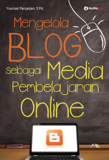 Mengelola Blog Sebagai Media Pendidikan