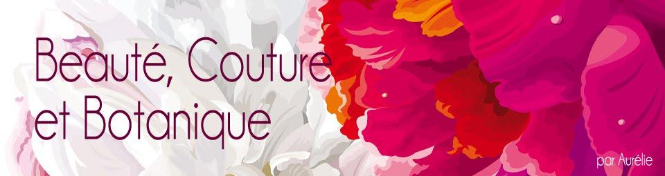 Beauté, Couture et Botanique
