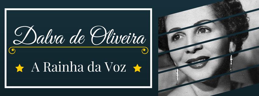 Dalva de Oliveira - A Rainha da Voz