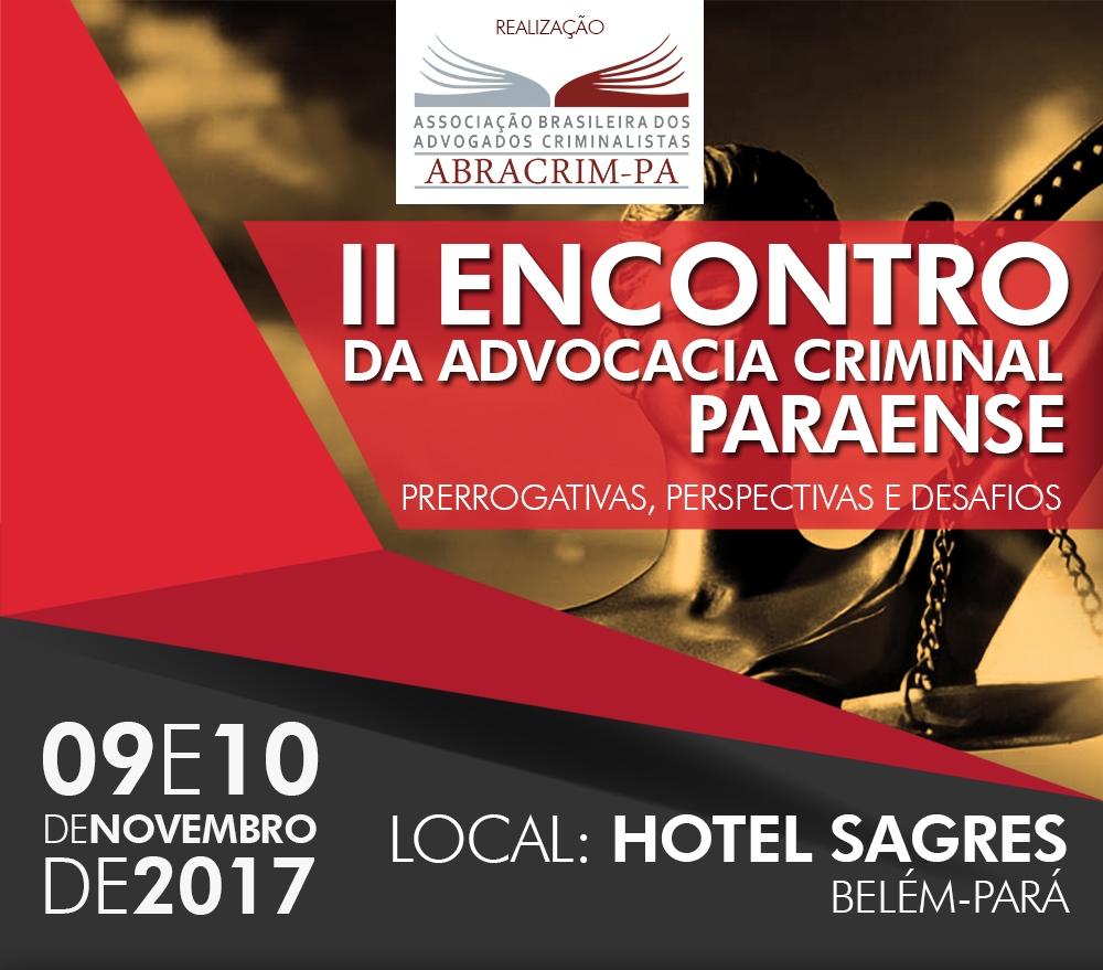 ABRACRIM - lI ENCONTRO DA ADVOCACIA CRIMINAL PARAENSE