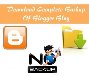 How To Download A Complete Backup Of Your Blogger Blog