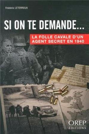 """Frédéric Leterreux, """"La folle cavale d'un agent secret en 1940""""."""