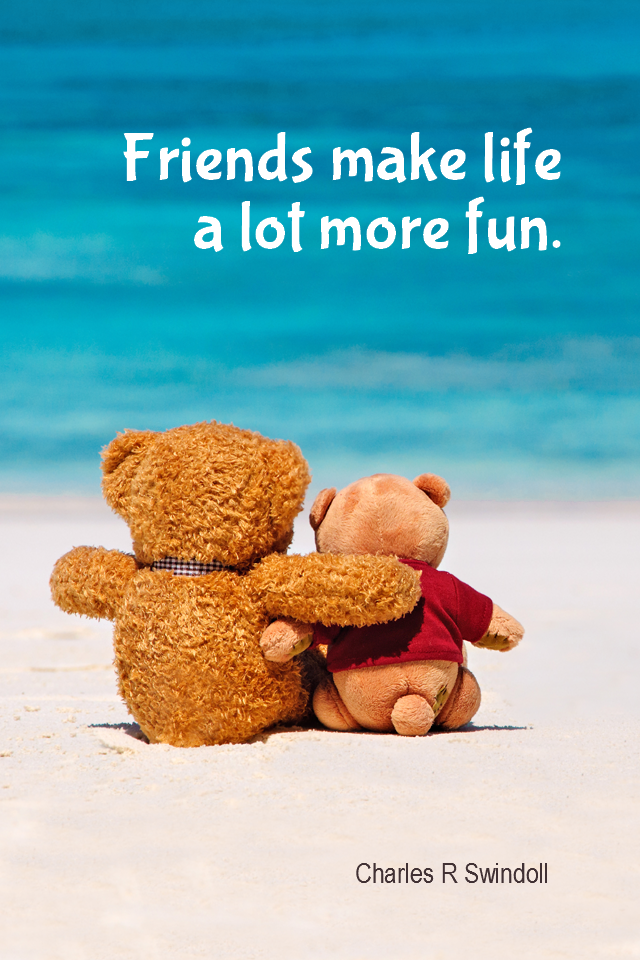 visual quote - image quotation for FRIENDSHIP - Friends make life a lot more fun. - Charles R Swindoll