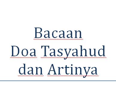 Bacaan Doa Tasyahud dalam Shalat dan Hukumnya
