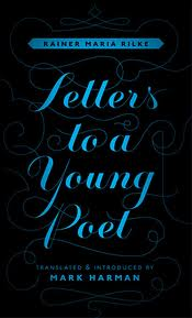 letters to a young poet reflection Rainer maria rilke: letters to a young poet dec 21, 2011 at the turn of the last century, a 19-year-old student at the military academy of vienna, named franz kappus, wanted career advice on his impending secondment to the armed forces.