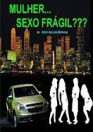 MULHER SEXO FRÁGIL ?????