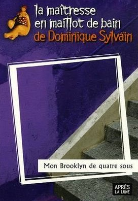 "Dominique SYLVAIN, ""Mon Brooklyn de quatre sous"""