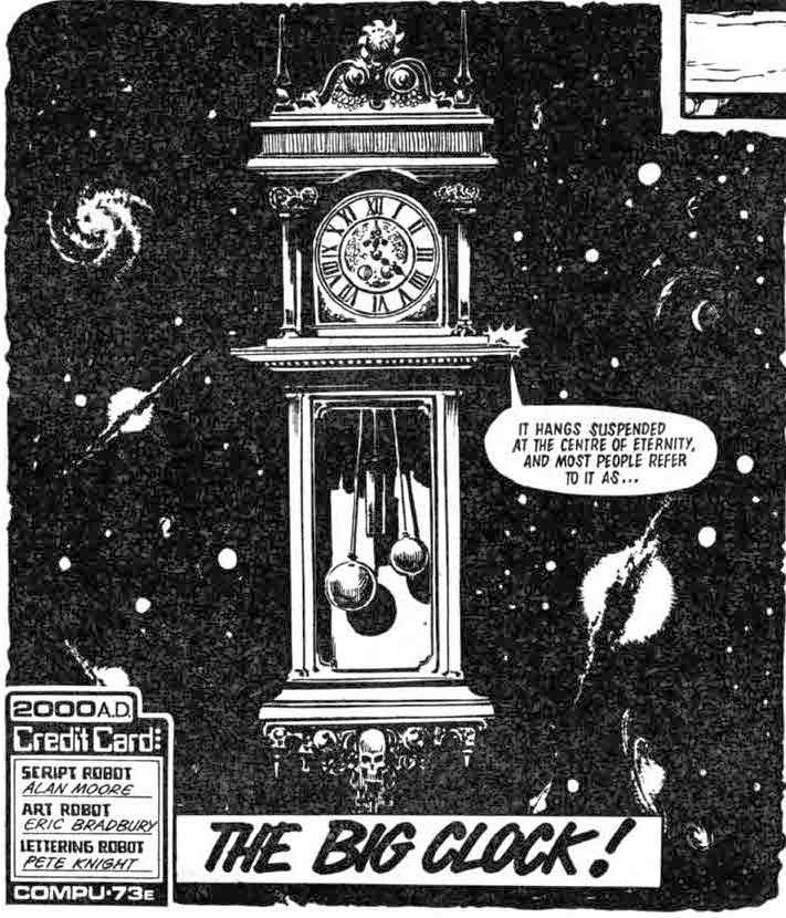Figure 255  The big clock from whence all time is mined   From  The Big  Clock   written by Alan Moore  art by Eric Bradbury  in 2000 AD  315  1983. Turn to Urban Furniture  The Last War in Albion Part 34  Alan