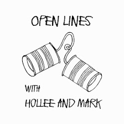Open Lines with Hollee and Mark